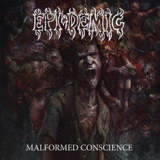 Epi-Demic - Malformed Conscience (2017) 320 kbps