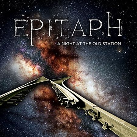 Epitaph - A Night at the Old Station (Live) (2017) 320 kbps