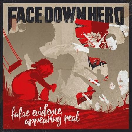 Face Down Hero - False Evidence Appearing Real (2017) 320 kbps