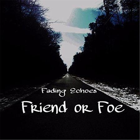 Fading Echoes - Friend or Foe (2017) 320 kbps