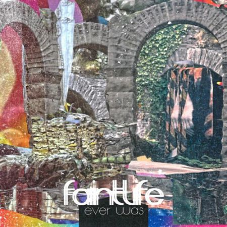 Faintlife - Ever Was (2017) 320 kbps