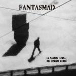 Fantasmad – La Torcida Senda Del Hombre Recto (2017) 320 kbps