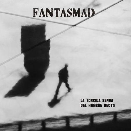 Fantasmad - La Torcida Senda Del Hombre Recto (2017) 320 kbps