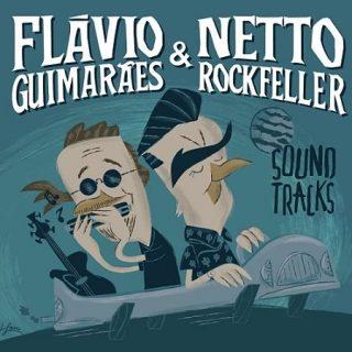 Flávio Guimarães & Netto Rockfeller - Sound Tracks (2017)