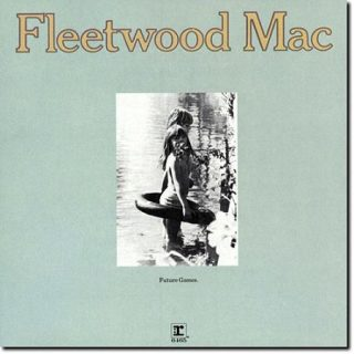 Fleetwood Mac - Future Games (1971) (Remastered 2017) 320 kbps
