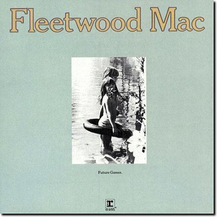 Fleetwood Mac - Future Games (1971) (Remastered 2017) 320 kbps