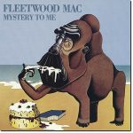 Fleetwood Mac – Mystery To Me (1973) (Remastered 2017) 320 kbps