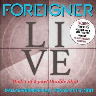 Foreigner - Double Shot Live from Dallas and Chicago (2CD) (2017) 320 kbps