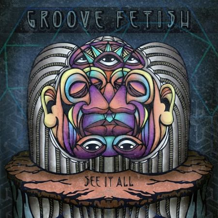 Groove Fetish - See It All (2017) 320 kbps