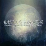 Half Deaf Clatch - Simple Songs For These Complicated Times (2016) 320 kbps