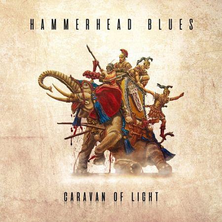 Hammerhead Blues - Caravan of Light (2017) 320 kbps