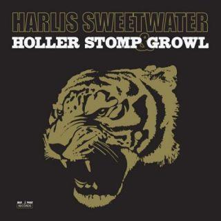 Harlis Sweetwater - Holler Stomp & Growl (2017) 320 kbps