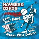 Hayseed Dixie – Free Your Mind And Your Grass Will Follow (2017) 320 kbps