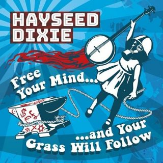 Hayseed Dixie - Free Your Mind And Your Grass Will Follow (2017) 320 kbps