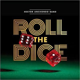 Hector Anchondo Band - Roll The Dice (2017) 320 kbps