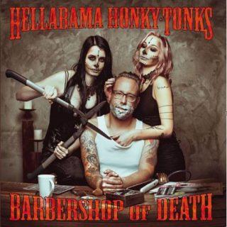 Hellabama Honky-Tonks - Barbershop Of Death (2017) 320 kbps