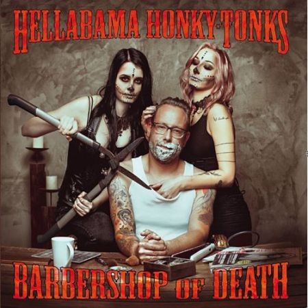 Hellabama Honky-Tonks - Barbershop Of Death (2017) 320 kbps