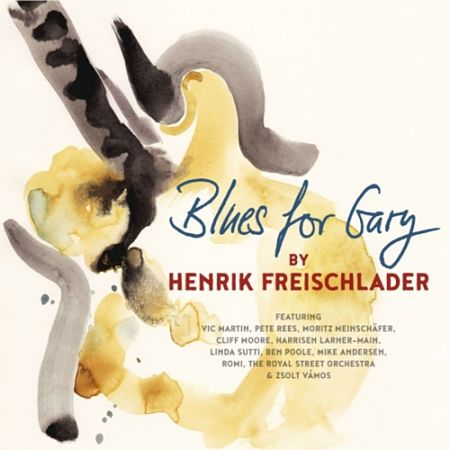 Henrik Freischlader - Blues For Gary (2017) 320 kbps