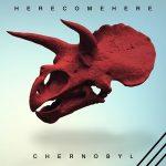 HereComeHere - Chernobyl (2017) 320 kbps