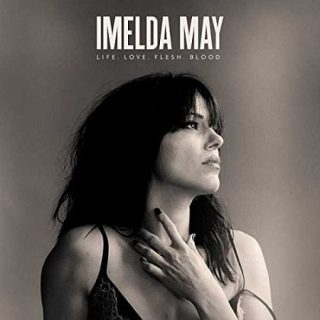 Imelda May - Life Love Flesh Blood (Deluxe Edition) (2017) 320 kbps
