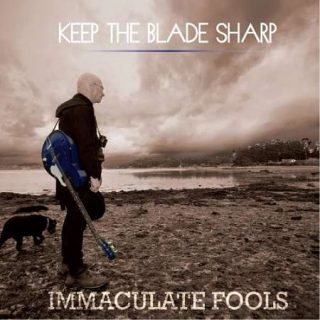 Immaculate Fools - Keep The Blade Sharp (2017) 320 kbps