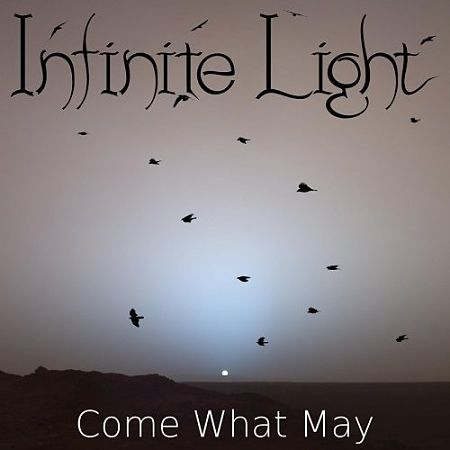 Infinite Light - Come What May (2017) 320 kbps