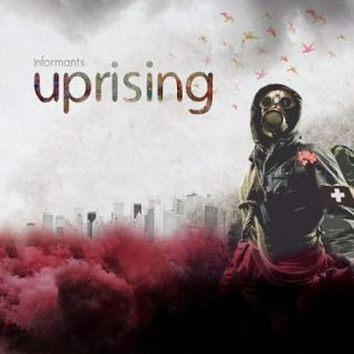 Informants - Uprising (2017) 320 kbps