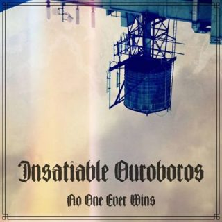 Insatiable Ouroboros - No One Ever Wins (2017) 320 kbps