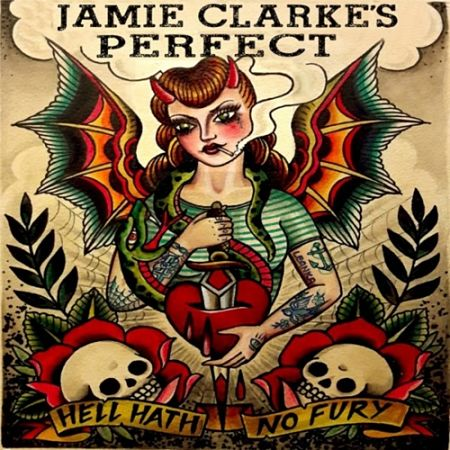 Jamie Clarke's Perfect - Hell Hath No Fury (2017) 320 kbps