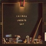 Jeremy Parsons – Things I Need To Say (2017) 320 kbps