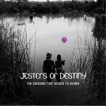Jesters of Destiny - The Sorrows That Refuse to Drown (2017) 320 kbps