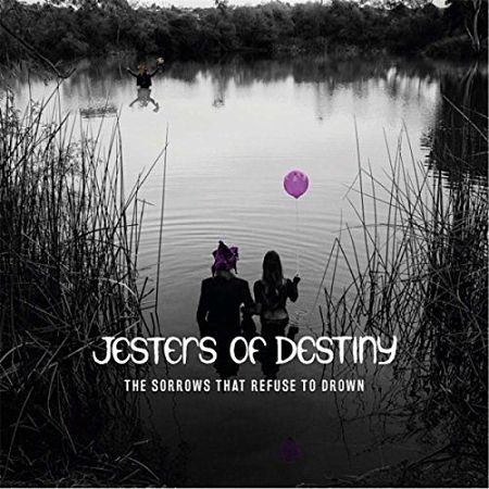 Jesters of Destiny - The Sorrows That Refuse to Drown (2017)
