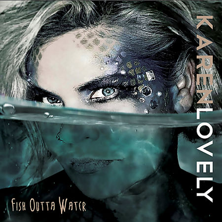 Karen Lovely - Fish Outta Water (2017) 320 kbps