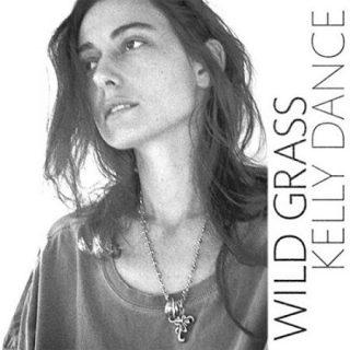 Kelly Dance - Wild Grass (2017) 320 kbps