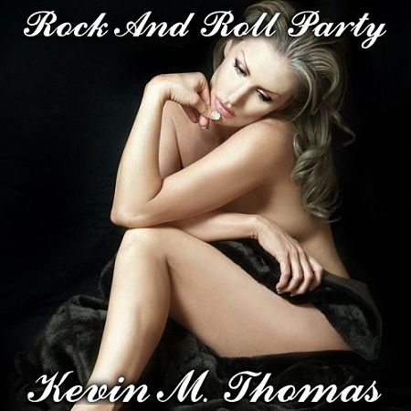 Kevin M. Thomas - Rock And Roll Party (2017) 320 kbps
