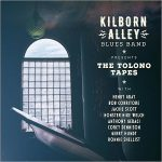 Kilborn Alley Blues Band – The Tolono Tapes (2017) 320 kbps