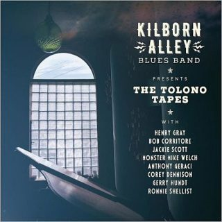 Kilborn Alley Blues Band - The Tolono Tapes (2017) 320 kbps