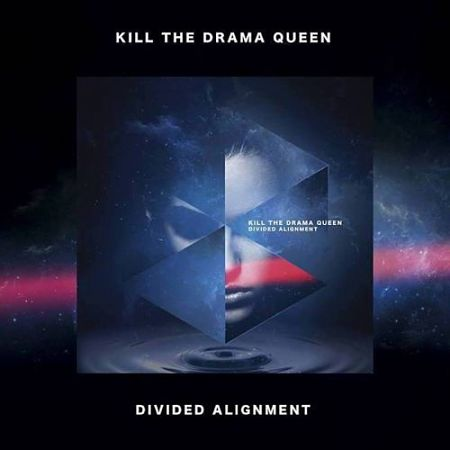 Kill The Drama Queen - Divided Alignment (2017) 320 kbps