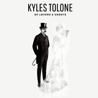 Kyles Tolone - Of Lovers & Ghosts (2017) 320 kbps