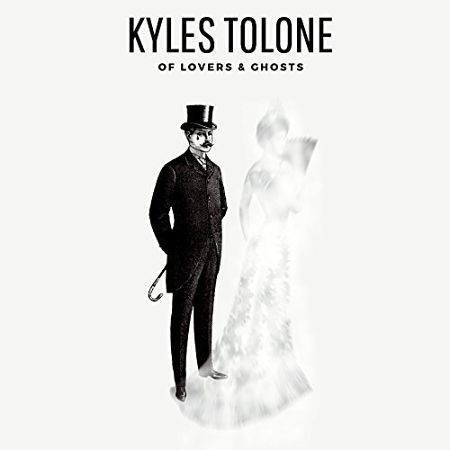 Kyles Tolone - Of Lovers & Ghosts (2017) 320 kbps
