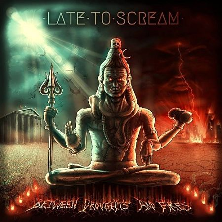 Late To Scream - Between Droughts And Fires (2017) 320 kbps