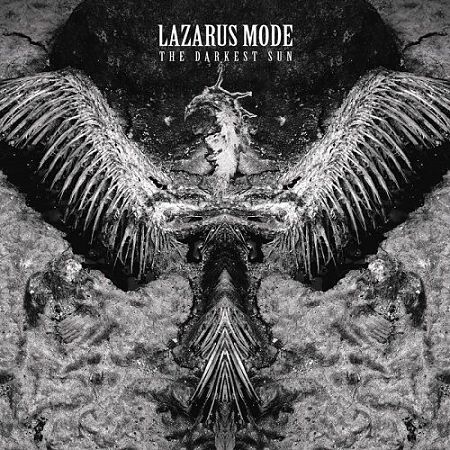 Lazarus Mode - The Darkest Sun (2017) 320 kbps