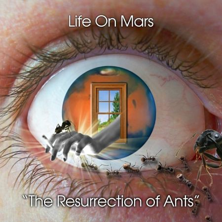 Life On Mars - The Resurrection of Ants (2017) 320 kbps