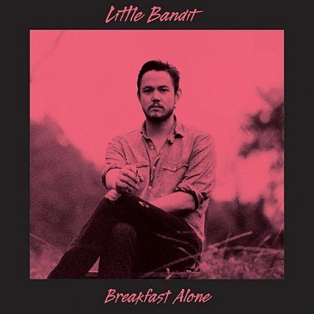 Little Bandit - Breakfast Alone (2017) 320 kbps