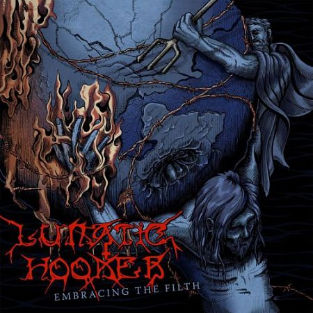 Lunatic Hooker - Embracing the Filth (2017) 320 kbps