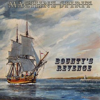 Machine Spirit - Bounty's Revenge (EP) (2017) 320 kbps