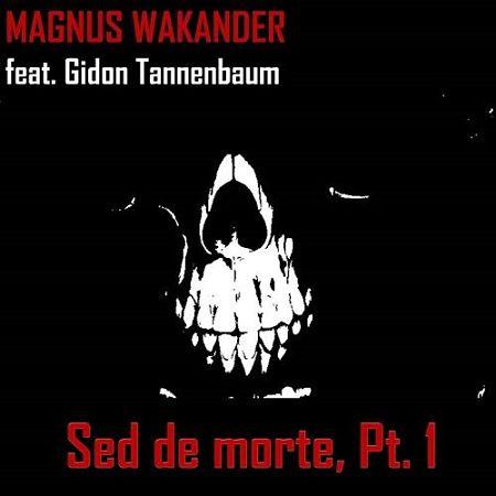Magnus Wakander - Sed De Morte, Pt. 1 (2017) 320 kbps