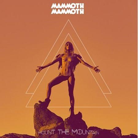 Mammoth Mammoth - Mount the Mountain (2017) 320 kbps
