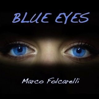 Marco Folcarelli - Blue Eyes (2017) 320 kbps