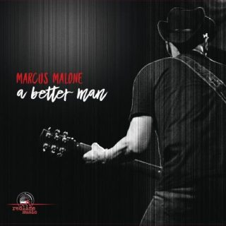 Marcus Malone - A Better Man (2017) 320 kbps